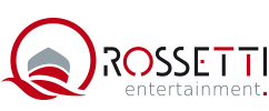 Rossetti Entertainment |
